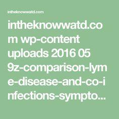 intheknowwatd.com wp-content uploads 2016 05 9z-comparison-lyme-disease-and-co-infections-symptom-chart-1.pdf