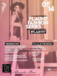 FWSD 2015 Flaunt Fashion Series, featuring Alexandra Marie, 5/14/15, 6:00 p.m., W Hotel, San Diego. www.fashionweeksd.