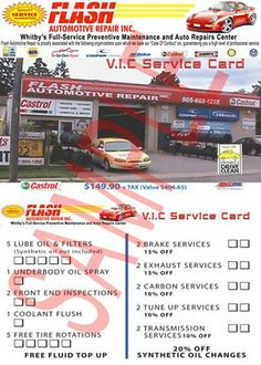SAVE MORE!! For many FREE & discounted services, Get YOUR Flash Automotive Repair V.I.C Service Card Today!! $149.90+tax ($404.65 value price) Available on our website or give us a call at 905 668 1255.