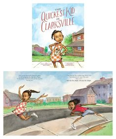 Empowering books for girls: The Quickest Kid in Clarksville by Pat Zietlow Miller and illustrated by Frank Morrison