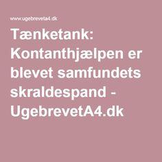 Tænketank: Kontanthjælpen er blevet samfundets skraldespand - UgebrevetA4.dk