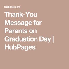 ThankYou Messages For Parents On Graduation Day  Parents