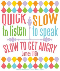 James 1:19b Constant reminder