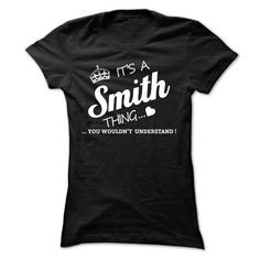 Its A Smith Thing - #gift for her #housewarming gift. WANT THIS => https://www.sunfrog.com/Names/Its-A-Smith-Thing-shiyl-Ladies.html?68278