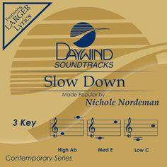 Slow Down - Nichole Nordeman (Christian Accompaniment Tracks - daywind.com) | daywind.com