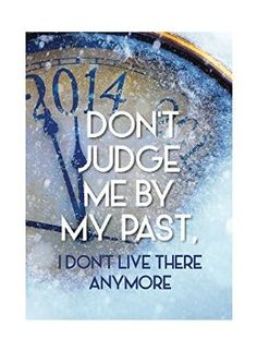 Clock Hands Time Picture Don't Judge Me By My Past I Don't Live There Anymore Motivational Inspirational Quote Poster