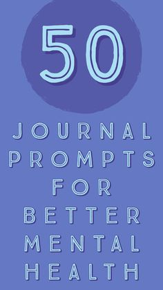 50 Journal Prompts For Mental Health - Self Care Ideas, Products and Routines health journal health day health wellness