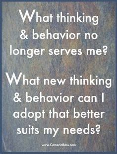 What thinking & behavior no longer serves me? ~:~:~ What new thinking & behavior can I adopt that better suits my needs? Great Quotes, Quotes To Live By, Life Quotes, Inspirational Quotes, Awesome Quotes, Wisdom Quotes, Baby Massage, Motivational Posters, Cool Suits