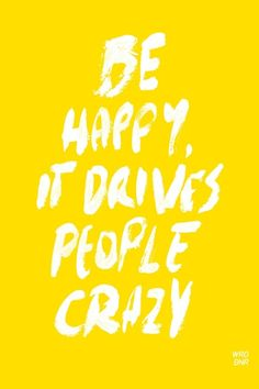 be happy it drives people crazy ... they will just have to get over it ;)