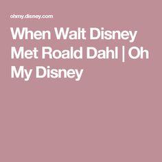 When Walt Disney Met Roald Dahl | Oh My Disney