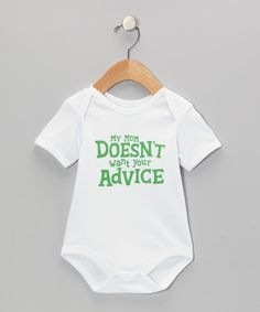 White & Green 'My Mom Doesn't Want Your Advice' Bodysuit - Infant by Wildchild #zulily #zulilyfinds