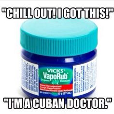Best remedy for everything !! Cubans be like .