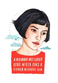 'Une femme sans amour, c'est comme une fleur sans soleil..' by Helen Green
