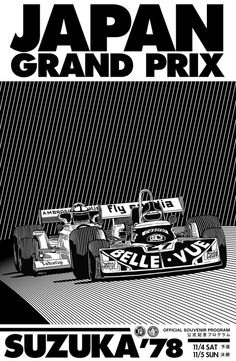 Provisional poster and artwork for the canceled 1978 Japanese Grand Prix at Suzuka. The race was originally scheduled for an April slot in the 1978 season, and did not reappear on the Formula One calendar until Formula 1 Autos, Escuderias F1, Japan Grand Prix, Car Illustration, Car Posters, Event Posters, Poster Ads, Ex Machina, Day Of Dead