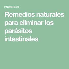 Remedios naturales para eliminar los parásitos intestinales