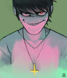 Murdoc - I can hear his evil laugh like in Clint Eastwood xD