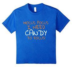 Amazon.com: Hocus Pocus I Need Candy To Focus Fun Text Seasonal T-Shirt: Clothing