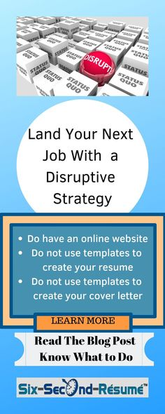 """Disruptive"" is the new think outside the box. Read the Blog Post for ways to stand out in your job search. Never use a cover letter template, a resume template, and always have a personal website to showcase your accomplishments. Check out the link to the BONUS video at the end of the blog post for 10 minutes of expert advice on creating a disruptive job search, one that leads to your new job. PIN NOW - Read Later #coverletter #resume #career #jobhunt"