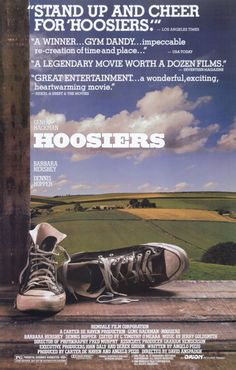 Hoosiers. One of the greatest basketball, underdog movies of all time. 5 of 5