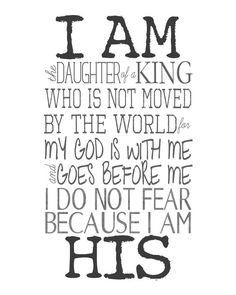 I am the daughter of the King....