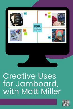 Creative Uses for Jamboard, with Matt Miller