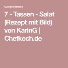 7 - Tassen - Salat (Rezept mit Bild) von KarinG   Chefkoch.de