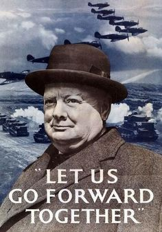 """British World War II poster with a quote of Winston Churchill """"Let us go forward together"""". Image: photo collage of Winston Churchill in front of a battle field with firing tanks and spitfires in the air. Lewis Carroll, Winston Churchill, Churchill Quotes, Ww2 Propaganda Posters, Wonderland, Ww2 Posters, The Blitz, Samana, Scrapbook"""