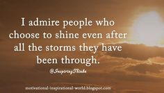 @InspiringThinkn: I admire people who choose to shine even after all