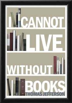 I Cannot Live Without Books Thomas Jefferson Quote Prints at AllPosters.com