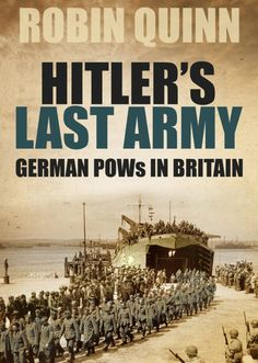 New book on the overlooked role German Prisoners of War had in Britain after World War II