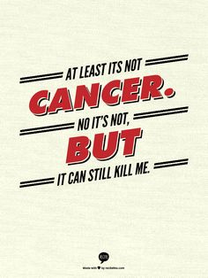 At least its not Cancer.  No it's not, but it can still kill me. #lupus, #lupus anticoagulant, #pulmonary embolism