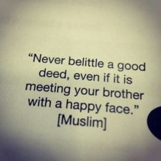 Small good deeds can be your key to paradise!   How can we be good Muslims?