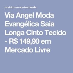 Via Angel Moda Evangélica Saia Longa Cinto Tecido - R$ 149,90 em Mercado Livre