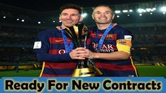 Lionel Messi and Andres Iniesta  Ready To New Contracts