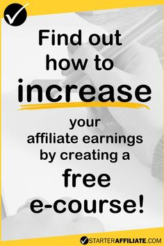 How to increase your affiliate earnings by creating a free e-course!