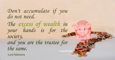 Preaching of Lord Mahavira saying that we should not keep accumulating money and possessions. We should only have as much as we need. #jain #wealth #society