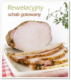 Rewelacyjny schab gotowany Polish Recipes, Easter Recipes, Charcuterie, Other Recipes, Clean Eating, Food And Drink, Cooking Recipes, Yummy Food, Favorite Recipes