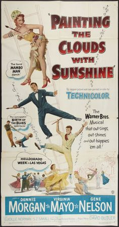 Painting the Clouds with Sunshine (1951)Stars: Dennis Morgan, Virginia Mayo, Gene Nelson, Lucille Norman, S.Z. Sakall, Virginia Gibson ~ Director: David Butler