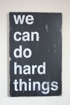 We can do Hard Things Distressed Sign by etsy seller barnowlprimitives