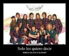 Nunca los voy olvidar!