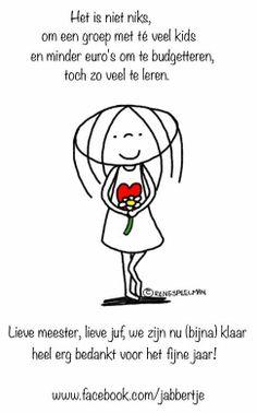 '....Lieve meester, lieve juf.....' - Jabbertje Teacher Appreciation, Love Her, Love Quotes, Wisdom, School, Ding Dong, Qoutes, Doodles, Hearts