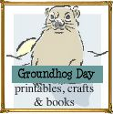 Groundhog Day printables, crafts, and storybooks
