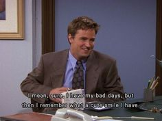 You also love yourself: | 44 Reasons Why You're Chandler Bing