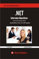 Rather than going through comprehensive, textbook-sized reference guides, this book includes only the information required immediately for job search to build a career as a .NET programmer. It covers four key topics viz: ASP.net, VB.net, C# & .NET Framework. This book puts the interviewee in the driver's seat and helps them steer their way to impress the interviewer. .