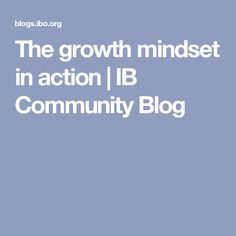 FAME and The growth mindset in action   IB Community Blog