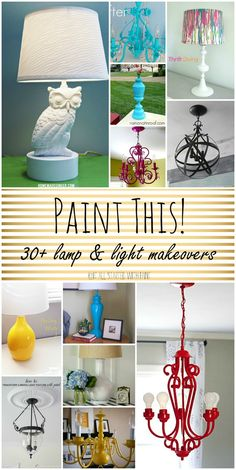 Over 30 lamp and light fixture makeovers by itallstartedwithpaint.com