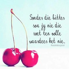 Awesome Quotes, Cute Quotes, Best Quotes, Afrikaans Quotes, Inspirational Qoutes, True Words, Tart, Verses, Give It To Me