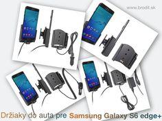 Nové držiaky do auta pre Samsung Galaxy S6 edge+. Pasívny držiak Brodit pre pevnú montáž v aute, aktívny s CL nabíjačkou, s USB alebo s Molex konektorom.
