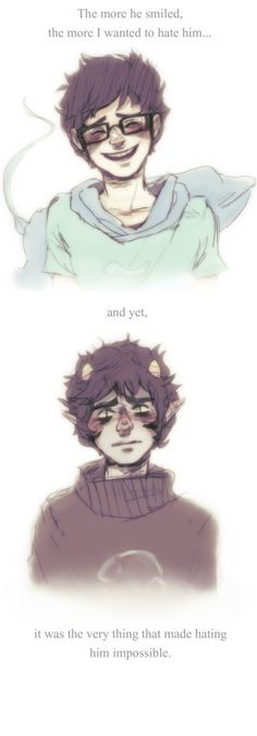 I don't really ship Johnkat but oh my gosh. There are days I think I am Karkat Vantas.
