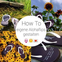 @ meinehowtos hat eine Anleitung geschrieben, wie man bei uns Alohaflips selbst gestalten kann. Vielen Dank dafür!!#Alohaflips #selbstgestalten #Geschenkidee #Flipflopsselbstgestalten